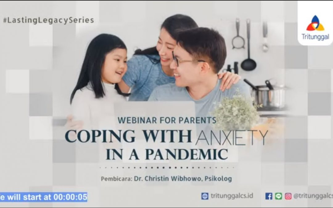 """Webinar For Parents """"Coping With Anxiety in a Pandemic"""""""